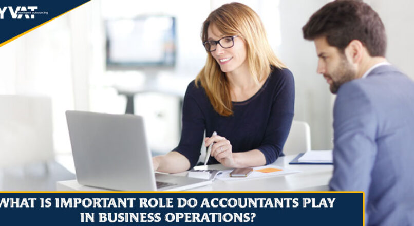 What is important role do accountants play in business operations?