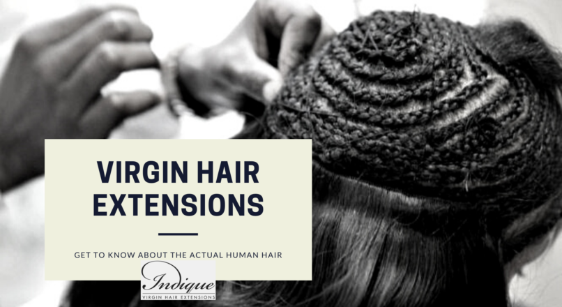 Do Virgin Hair Extensions are Actual Human Hair?